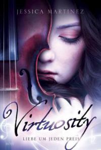 Virtuosity - Liebe um jeden Preis - Jessica Martinez
