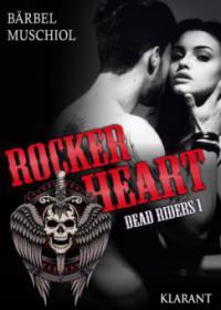 Rocker Heart. Dead Riders 1 - Bärbel Muschiol