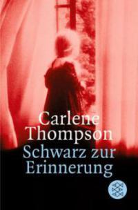 Schwarz zur Erinnerung - Carlene Thompson