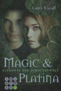 Elemente der Schattenwelt 3: Magic & Platina - Laura Kneidl