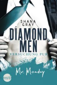 Diamond Men - Versuchung pur! Mr. Monday - Shana Gray