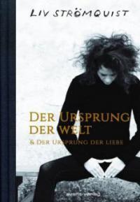 Der Ursprung der Welt & Der Ursprung der Liebe - Liv Strömquist