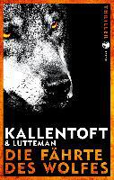 Die Fährte des Wolfes - Mons Kallentoft, Markus Lutteman