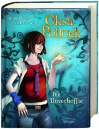 Oksa Pollock - Die Unverhoffte - Anne Plichota, Cendrine Wolf