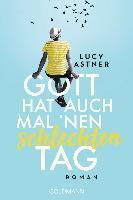 Gott hat auch mal 'nen schlechten Tag - Lucy Astner