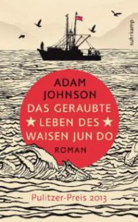 Das geraubte Leben des Waisen Jun Do - Adam Johnson
