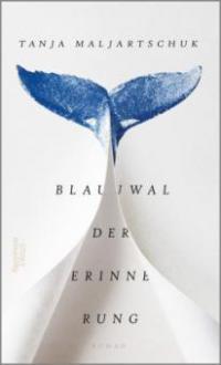 Blauwal der Erinnerung - Tanja Maljartschuk