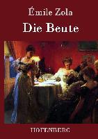 Die Beute - Émile Zola