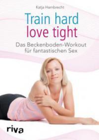 Train hard - love tight - Katja Hambrecht