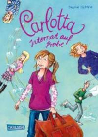 Carlotta 01: Internat auf Probe - Dagmar Hoßfeld