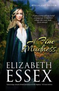 A Fine Madness (The Highland Brides, #3) - Elizabeth Essex