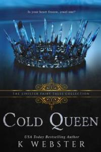 Cold Queen: A Dark Retelling - K. Webster, Sinister Collections