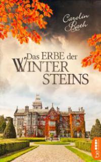 Das Erbe der Wintersteins - Carolin Rath