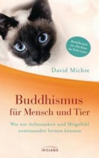 Buddhismus für Mensch und Tier - David Michie