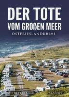 Der Tote vom Großen Meer. Ostfrieslandkrimi - Alfred Bekker