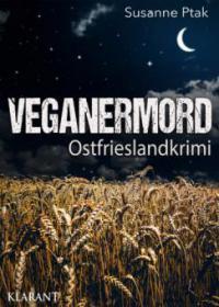 Veganermord. Ostfrieslandkrimi - Susanne Ptak