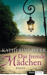 Das fremde Mädchen - Katherine Webb