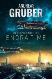 Die letzte Fahrt der Enora Time - Andreas Gruber