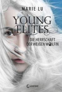 Young Elites 3 - Die Herrschaft der Weißen Wölfin - Marie Lu