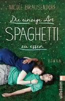 Die einzige Art, Spaghetti zu essen - Nicole Brausendorf