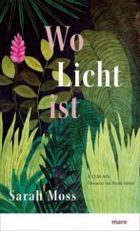 Wo Licht ist - Sarah Moss