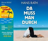 Da muss man durch (Urlaubsaktion), 4 Audio-CDs - Hans Rath