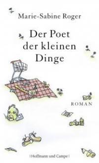 Der Poet der kleinen Dinge - Marie-Sabine Roger