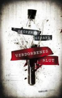Verdorbenes Blut - Geoffrey Girard