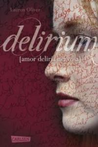 Amor-Trilogie 01. Delirium - Lauren Oliver