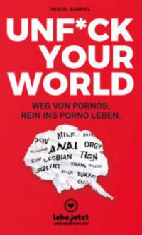 Unfuck your world | Ratgeber - Pascal Gabriel