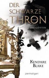 Der Schwarze Thron 4 - Die Göttin - Kendare Blake