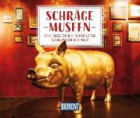 DuMont Geschenkbuch Schräge Museen - Jana Duran