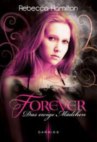 Forever - Das ewige Mädchen - Rebecca Hamilton