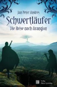 Schwertläufer - Die Reise nach Arangion - Jan Peter Andres