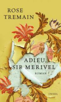 Adieu, Sir Merivel - Rose Tremain