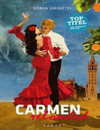 Carmen reloaded - Sonja Objartel