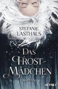 Das Frostmädchen - Stefanie Lasthaus