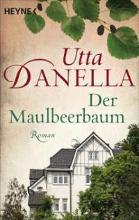 Der Maulbeerbaum - Utta Danella