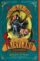 The Boys Who Lost Fairyland - Catherynne M. Valente