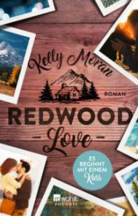 Redwood Love - Es beginnt mit einem Kuss - Kelly Moran