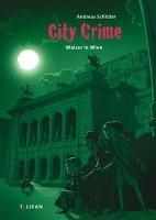 City Crime - Walzer in Wien - Andreas Schlüter
