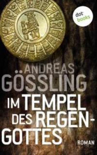 Im Tempel des Regengottes - Andreas Gößling