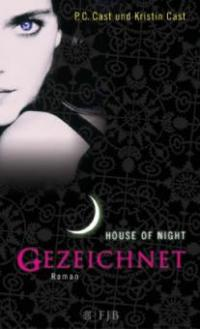 House of Night 01. Gezeichnet - P. C. Cast, Kristin Cast