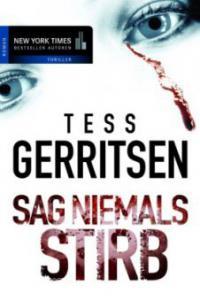 Sag niemals STIRB - Tess Gerritsen