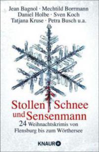 Stollen, Schnee und Sensenmann - Jean Bagnol, Mechtild Borrmann, Daniel Holbe, Sven Koch, Tatjana Kruse, Petra Busch