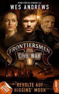 Frontiersmen: Civil War 1 - Wes Andrews, Bernd Perplies