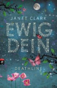 Ewig dein - Deathline - Janet Clark