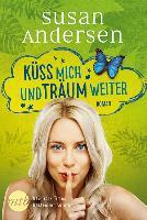 Küss mich und träum weiter - Susan Andersen