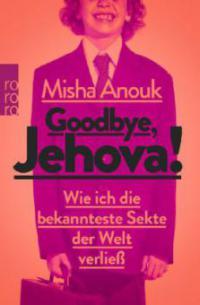 Goodbye, Jehova! - Misha Anouk