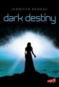 Dark Destiny - Jennifer Benkau